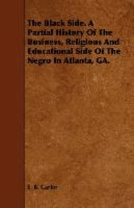 The Black Side. A Partial History Of The Business, Religious And