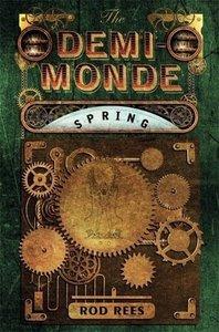 The Demi-Monde 02. Spring