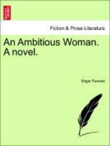 An Ambitious Woman. A novel.