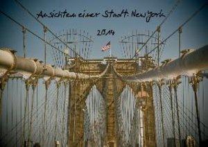 Ansichten einer Stadt: New York (Wandkalender 2014 DIN A4 quer)
