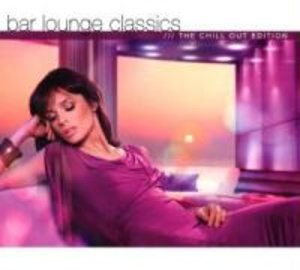 Bar Lounge Classics-Chill Out Edition