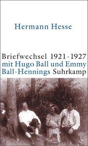 Briefwechsel 1921-1927 Hesse / Ball / Ball-Hennings