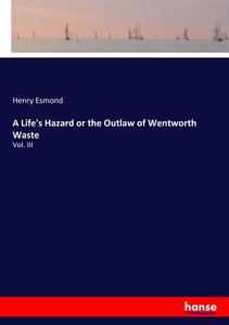 A Life\'s Hazard or the Outlaw of Wentworth Waste