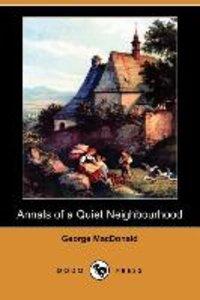 Annals of a Quiet Neighbourhood (Dodo Press)