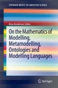 On the Mathematics of Modelling, Metamodelling, Ontologies and M