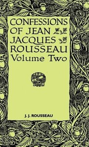 Confessions of Jean Jacques Rousseau - Volume II.