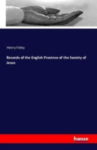 Records of the English Province of the Society of Jesus