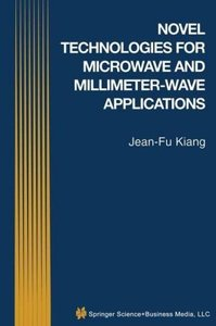 Novel Technologies for Microwave and Millimeter - Wave Applicati