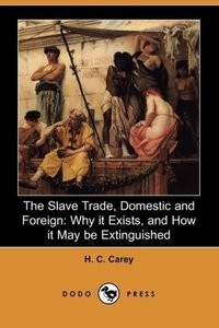 The Slave Trade, Domestic and Foreign