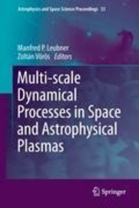 Multi-scale Dynamical Processes in Space and Astrophysical Plasm