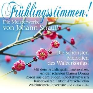 Frühlingsstimmen! Die Meisterwerke von J.Strauss