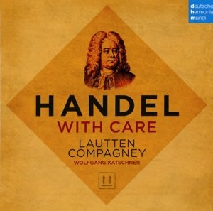 Handel with Care - Musik aus Opern/Oratorien