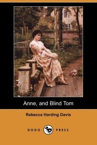 Anne, and Blind Tom (Dodo Press)