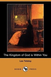 The Kingdom of God Is Within You (Dodo Press)