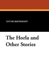 The Horla and Other Stories