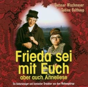 Frieda Sei Mit Euch,Aber Auch Anneliese