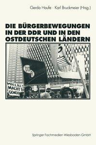 Die Bürgerbewegungen in der DDR und in den ostdeutschen Bundeslä