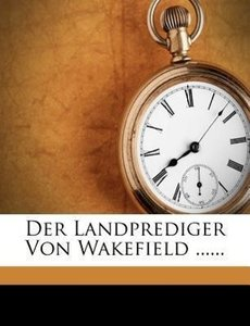 Der Landprediger von Wakefield.