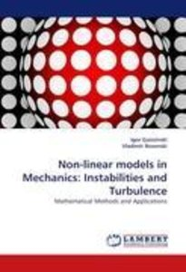 Non-linear models in Mechanics: Instabilities and Turbulence