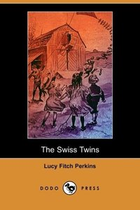 The Swiss Twins (Dodo Press)