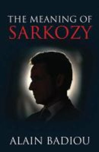 Badiou, A: Meaning of Sarkozy