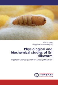 Physiological and biochemical studies of Eri silkworm
