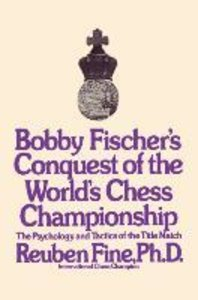 Bobby Fischer's Conquest of the World Chess Championship: The Ps