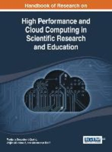 Handbook of Research on High Performance and Cloud Computing in