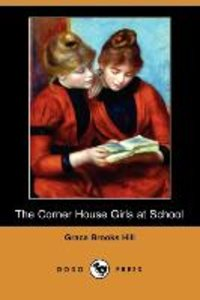 The Corner House Girls at School (Dodo Press)