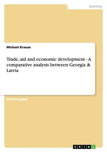 Trade, aid and economic development - A comparative analysis bet