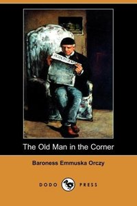 The Old Man in the Corner (Dodo Press)