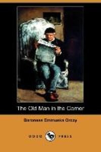 The Old Man in the Corner (Dodo Press)