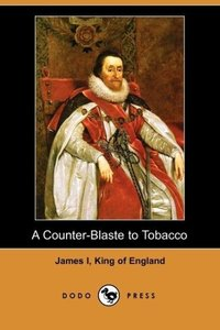 A Counter-Blaste to Tobacco (Dodo Press)