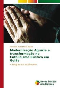 Modernização Agrária e transformação no Catolicismo Rústico em G