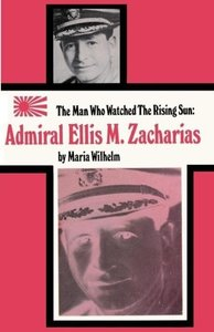 The Man Who Watched the Rising Sun the Story of Admiral Ellis M.