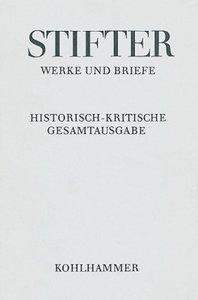 Werke und Briefe V/1. Witiko, Text. Eine Erzählung I