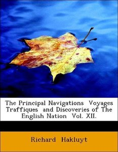 The Principal Navigations Voyages Traffiques and Discoveries