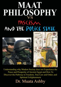 Maat Philosophy in Government Versus Fascism and the Police Stat