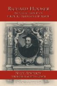 Richard Hooker and the Authority of Scripture, Tradition and Rea