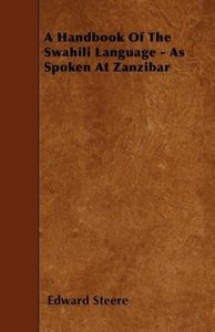 A Handbook Of The Swahili Language - As Spoken At Zanzibar