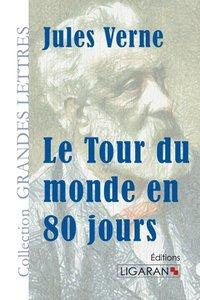 Le Tour du monde en quatre-vingts jours (grands caractères)