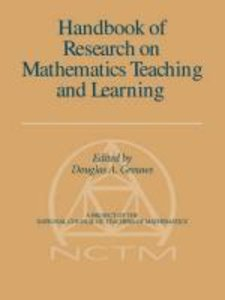 Handbook of Research on Mathematics Teaching and Learning (Volum