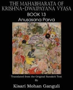 The Mahabharata of Krishna-Dwaipayana Vyasa Book 13 Anusasana Pa