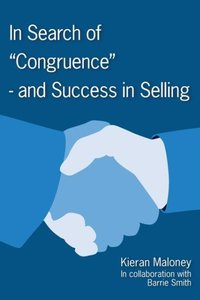In Search of Congruence- And Success in Selling