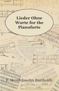 Lieder Ohne Worte for the Pianoforte