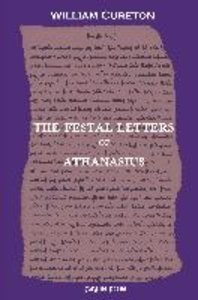 The Festal Letters of Athanasius discovered in an Ancient Syriac
