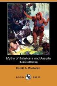 Myths of Babylonia and Assyria (Illustrated Edition) (Dodo Press