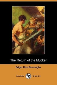 The Return of the Mucker (Dodo Press)