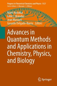 Advances in Quantum Methods and Applications in Chemistry, Physi
