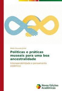 Políticas e práticas museais para uma boa ancestralidade
